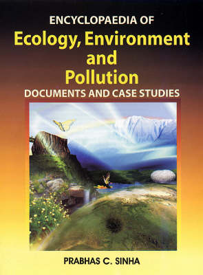 Encyclopaedia of Ecology, Environment and Pollution (Hardback)