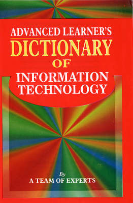 Advanced Learner's Dictionary of Information Technology (Hardback)
