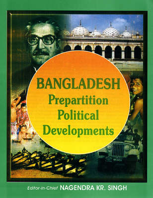 Bangladesh: Prepartition Political Developments (Hardback)