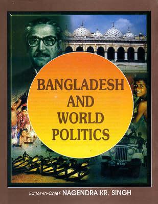 Bangladesh and World Politics (Hardback)