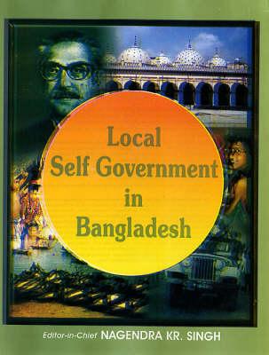 Local Self Government in Bangladesh (Hardback)