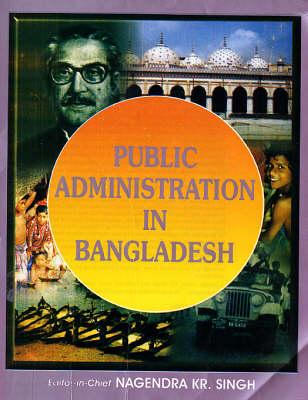 Public Administration in Bangladesh (Hardback)