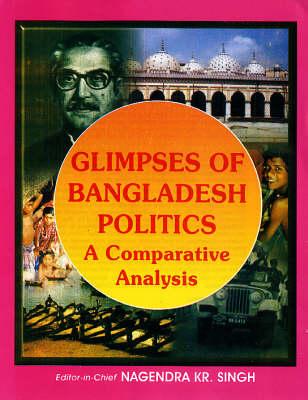 Glimpses of Bangladesh Politics: A Contemporary Analysis (Hardback)