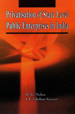 Privatisation of State Level Public Entreprises in India: Sectoral Approach (Hardback)