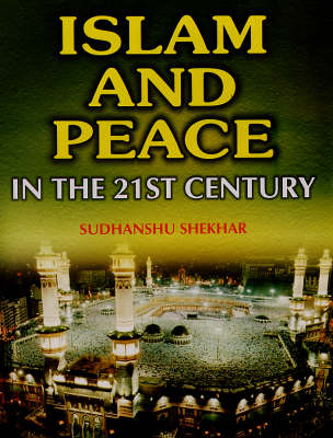 Islam and Peace in the 21st Century (Hardback)