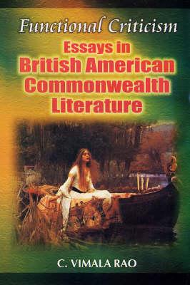 Functional Criticism: Essays in British American Commonwealth Literature (Hardback)