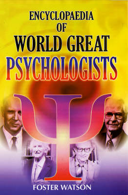 Encyclopaedia of World Great Psychologists (Hardback)