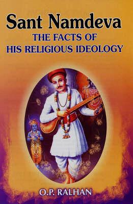 Sant Namdeva: The Facts of His Religious Ideology (Hardback)