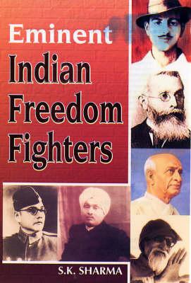 Eminent Indian Freedom Fighters (Hardback)
