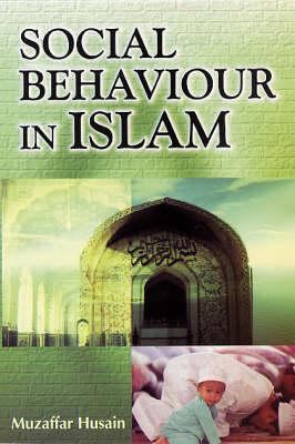 Social Behaviour in Islam (Hardback)