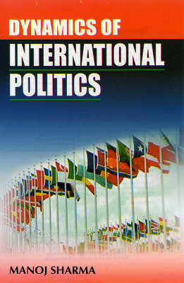 Dynamics of International Politics (Hardback)