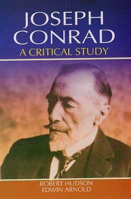 Joseph Conrad: A Critical Study (Hardback)