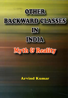Other Backward Classes in India: Myth and Reality (Hardback)