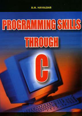 Programming Skills Through C (Hardback)