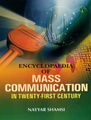 Encyclopaedia of Mass Communication in the 21st Century (Hardback)