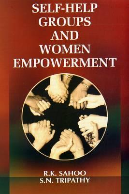 Self Help Groups and Women Empowerment (Hardback)