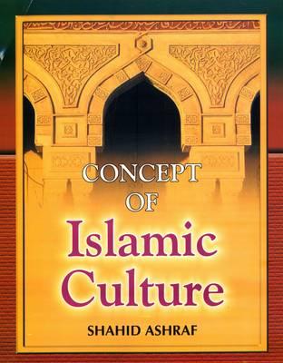 Concept of Islamic Culture (Hardback)