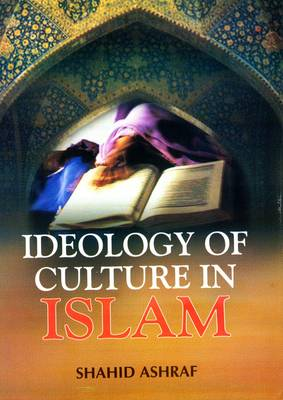 Ideology of Culture in Islam (Hardback)