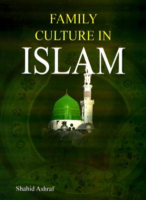 Family Culture in Islam (Hardback)