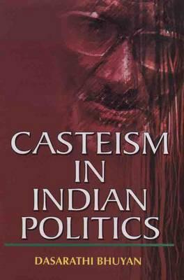 Casteism in Indian Politics (Hardback)