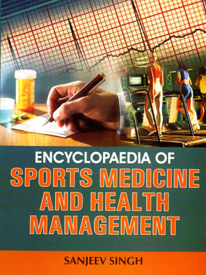 Encyclopaedia of Sports Medicine and Health Management (Hardback)