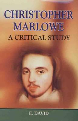 Christopher Marlowe: A Critical Study (Hardback)