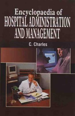 Encyclopaedia of Hospital Administration and Management (Hardback)
