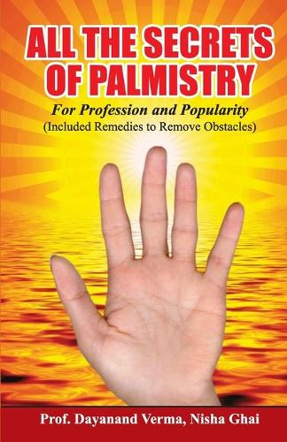 All the Secrets of Palmistry for Profession and Popularity (Paperback)