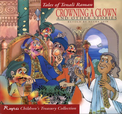 Crowning a Clown and Other Stories: Tales of Tenali Raman (Paperback)