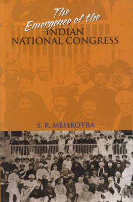 The Emergence of the Indian National Congress (Hardback)