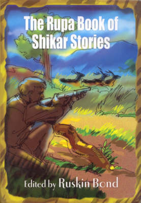 The Rupa Book of Shikar Stories (Hardback)