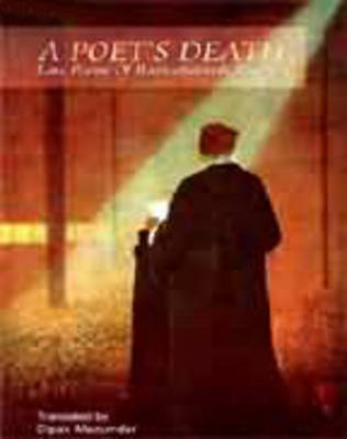A Poet's Death: Late Poems of Rabindranath Tagore (Paperback)