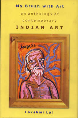 My Brush with Art: An Anthology of Contemporary Indian Art (Hardback)