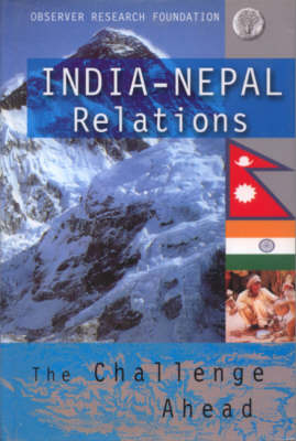 India-Nepal Relations: The Challenge Ahead (Hardback)