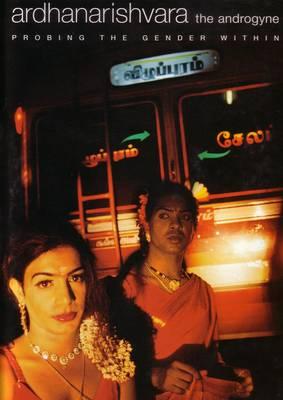 Ardhanarishvara the Androgyne: Probing the Gender within (Hardback)