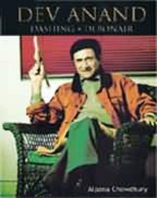Dev Anand: Dashing - Debonair (Hardback)