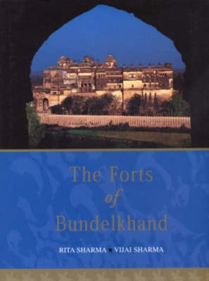 The Forts of Bundelkhand (Hardback)