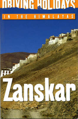 Driving Holidays in the Himalayas: Zanskar (Paperback)