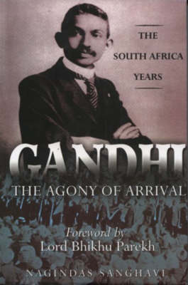 Gandhi: The Agony of Arrival (Hardback)