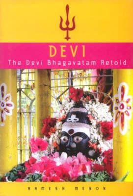 Devi: The Devi Bhagavatam Retold (Hardback)