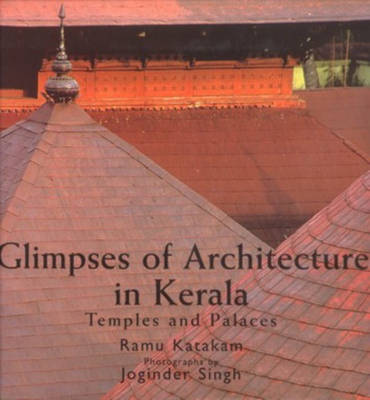 Glimpses of Architecture in Kerala (Hardback)