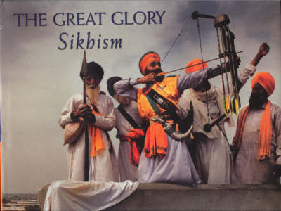 The Great Glory: Sikhism (Hardback)