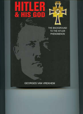 Hitler and His God: The Background to the Hitler Phenomenon (Paperback)