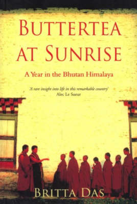 Buttertea at Sunrise: A Year in the Bhutan Himalaya (Paperback)