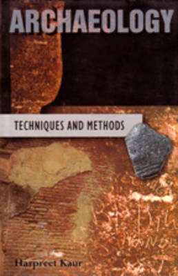 Archaeology: Techniques and Methods (Hardback)