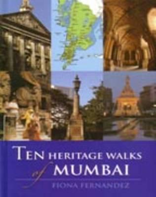 Ten Heritage Walks of Mumbai (Paperback)