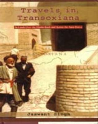 Travels in Transoxiana: In Lands Over the Hindu-Kush and Across the Amu Darya (Hardback)