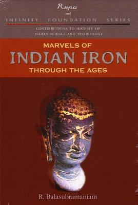 Marvels of Indian Iron: Through the Ages (Hardback)