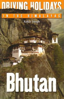 Driving Holidays in the Himalayas: Bhutan (Paperback)