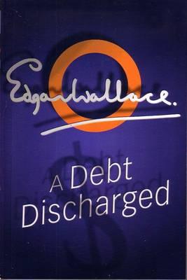 A Debt Discharged (Hardback)